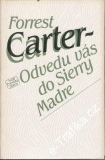 Odvedu vás do Siery Madre / Forrest Carter, 1983