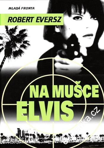 Na mušce Elvis / Robert Eversz, 2007