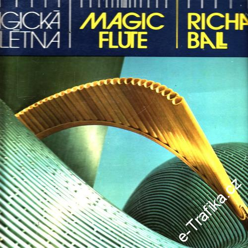 Richard Ball Magická Flétna - Magic Flute