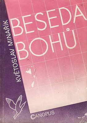 Beseda bohů, psychologie skutečnosti / Květoslav Minařík, 1990