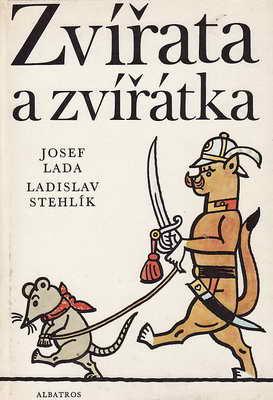 Zvířata a zvířátka / Josef Lada, Ladislav Stehlík, 1976