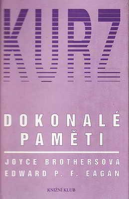 Kurz dokonalé paměti / Joyce Brothersová, Edward P.F.Eagan, 1995