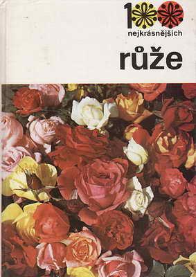 100 nejkrásnějších - růže / Sedliská, Walter, Humpál, 1989