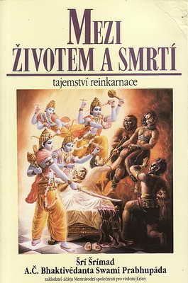 Mezi životem a smrtí, tajemství reinkarnace / Šrí Šrímad, 1995