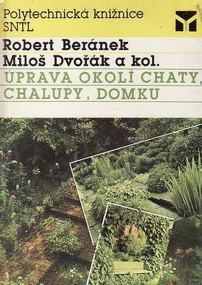 Úpravy okolí chaty, chalupy, domku / R. Beránek, M. Dvořák, 1989