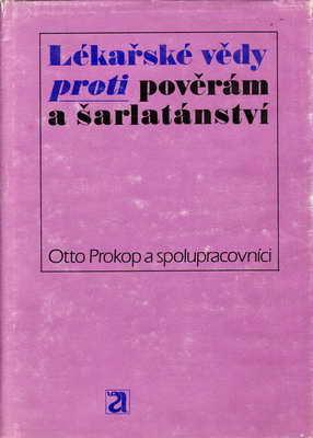Lékařské vědy proti pověrám a šarlatánství / Otto Prokop, 1984