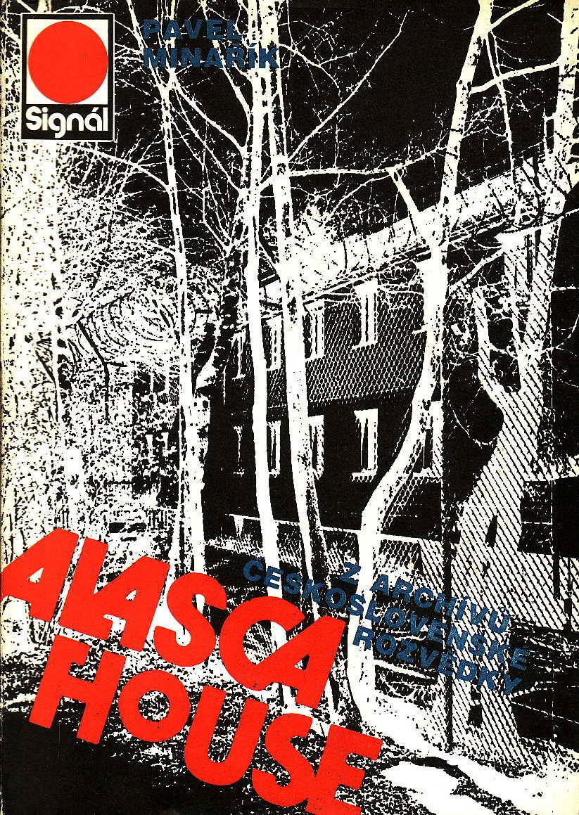 Alasca House, z archivu československé rozvědky / Pavel Minařík, 1988