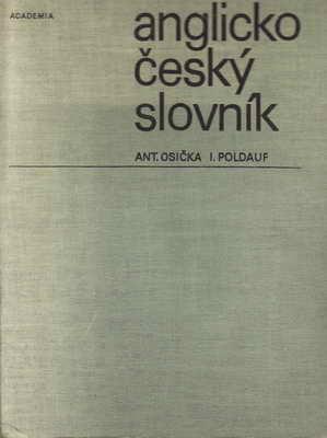 Anglicko český slovník s dodatky / Ant. Osička, I. Poldauf, 1970