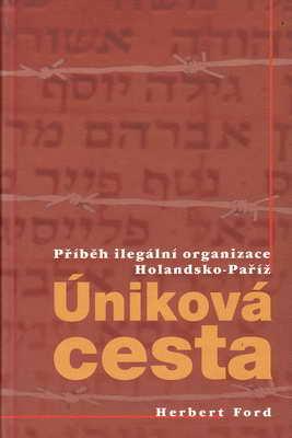 Úniková cesta, příběh ilegální organizace / Herbert Ford, 2003