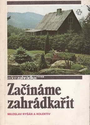 Začínáme zahradkařit / Miloslav Ryšán a kol. 1990