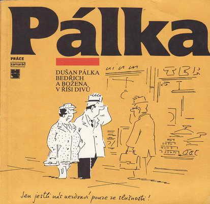 Bedřich a Božena v říši divů / Dušan Pálka, 1989