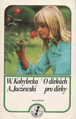 O dívkách pro dívky / W.Kobylecka, A.Jaczewski, 1979