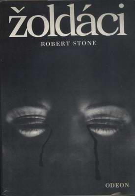 Žoldáci / Robert Stone