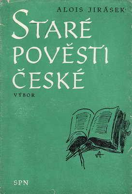 Staré pověsti české, výbor / Alois Jirásek, 1973