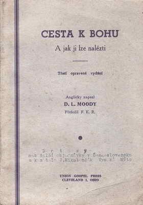 Cesřta k Bohu a jak ji nalézti / D.L.Moody, Ohio, 1948