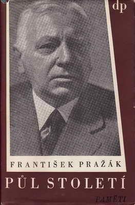 Půl století, paměti, František Pražák, 1946