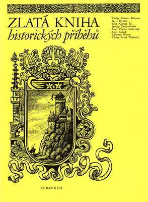 Zlatá kniha historických příběhů / usp. Jan Petr Velkoborský, 1982