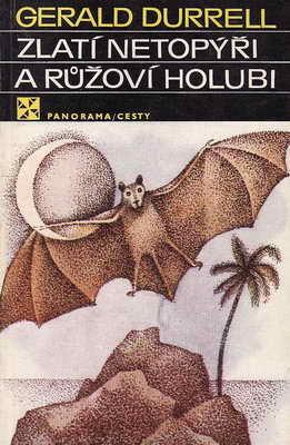 Zlatí netopýři a růžoví holubi / Gerald Durrell, 1983
