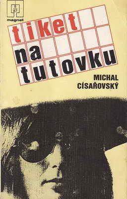 Tiket na tutovku / Michal Císařovský, 1987