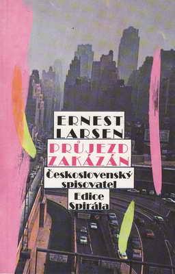 Průjezd zakázán / Ernest Larsen, 1989