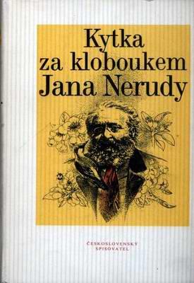Kytka za kloboukem Jana Nerudy / V. Kovářík