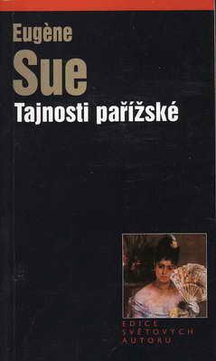 Tajnosti pařížské / Eugene Sue, 2004