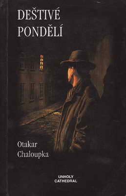Deštivé pondělí / Otakar Chaloupka, 1999