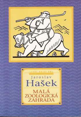 Malá zoologická zahrada / Jaroslav Hašek, 2001, il. Josef Lada