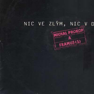 LP Nic ve zlým, nic v dobrým, Michal Prokop, Framus 1987