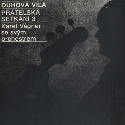 LP Duhová víla, přátelská setkání 3, Karel Vágner a orchestr, 1983