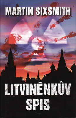 Litviněnkův spis / Martin Sixsmith, 2008
