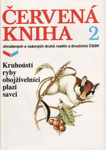 Červená kniha 2. / Kruhoústí, Ryby, Obojživelníci, Plazi, Savci, 1989