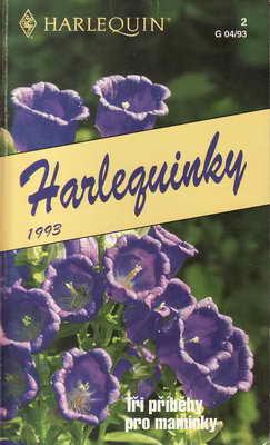 Tři romány pro maminky / Harlequinky, 1993