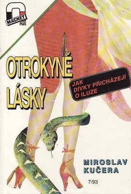 Otrokyně lásky, jak dívky přicházejí o iluze / Miroslav Kučera, 1993
