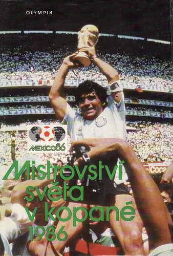 Mistrovství Světa v kopané 1986 / Ladislav Ježek, Jiří Macků