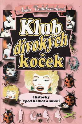 Klub divokých koček / Anka Radákovichová, 1996