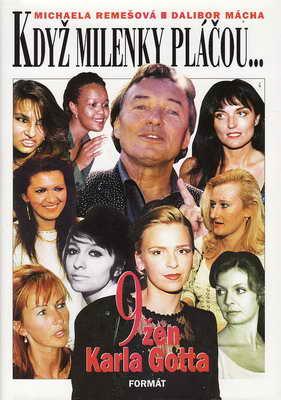 Když milenky pláčou, 9 žen Karla Gotta / M.Remešová, D.Mácha, 1999