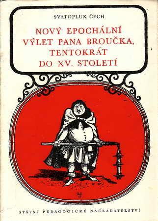 Nový epochální výlet pana Broučka, tentokrát do XV. století / Svatopluk Čech