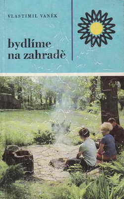 Bydlíme na zahradě / Vlastimil Vaněk, 1974