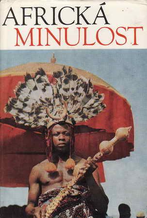 Africká minulost / Basil Davidson, 1972