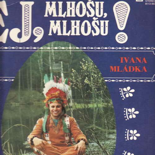 LP Banjo Band Ivana Mládka, Ej, Mlhošu, Mlhošu, 1979