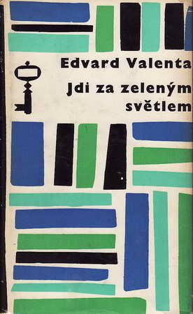 Jdi za zeleným světlem / Edvard Valenta, 1965