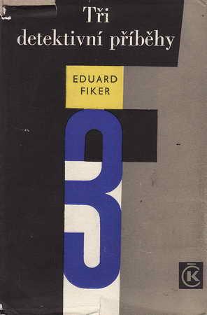 Tři detektivní příběhy / Eduard Fiker, 1967