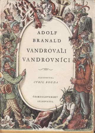 Vandrovali vandrovníci / Adolf Branald, 1956 il Cyril Bouda