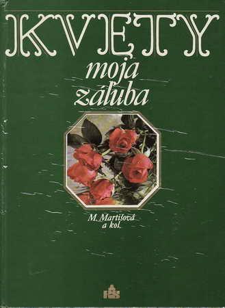 Květa moja záluba / M.Martišová a kol. 1982