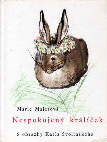 Nespokojený králíček / Marie Majerová, 1975 il. Karel Svolinský