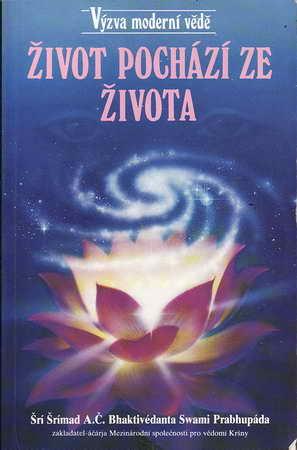 Život pochází ze života / Šrí Šrímad A.Č.Bhaktivédanta, 1990