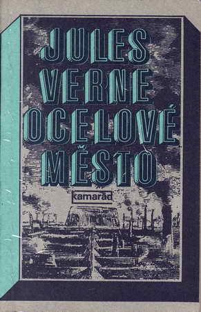 Ocelové město / Jules Verne, 1983