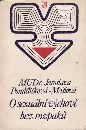 O sexuální výchově bez rozpaků / MUDr. Jaroslava Pondělíčková - Mašlová, 1973