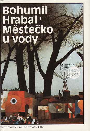 Městečko u vody / Bohumil Hrabal, 1986